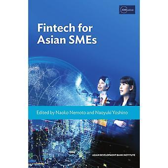 Fintech for Asian SMEs by Edited by Naoko Nemoto & Edited by Naoyuki Yoshino