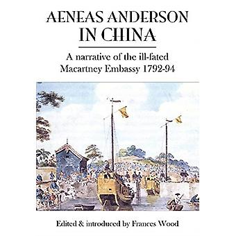 Aeneas Anderson in China by Edited by Frances Wood