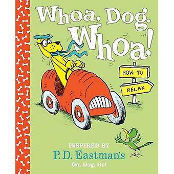 Whoa Dog. Whoa How to Relax by Eastman & P.D.