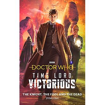 Doctor Who The Knight The Fool og The Dead Time Lord Victorious af Steve Cole