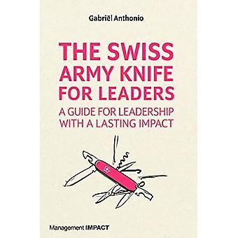 Het Zwitserse zakmes voor leiders: een gids voor leiderschap met blijvende impact