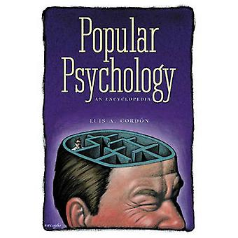 Popular Psychology - An Encyclopedia by Luis A. Cordon - 9780313324574