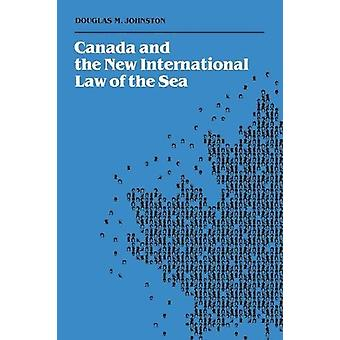 Canada and the New International Law of the Sea by Douglas M. Johnsto