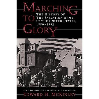 Marching to Glory - The History of the Salvation Army in the United St