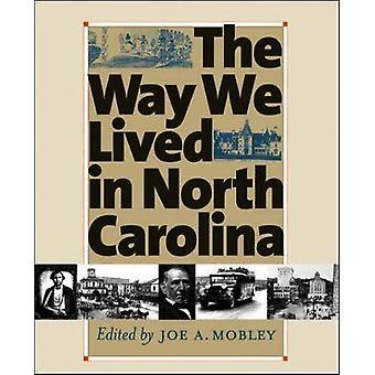 Tapa, jolla asuimme Pohjois-Carolinassa joe A. Mobley - 9780807854877 B