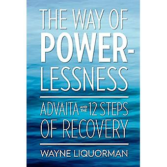 The Way Of Powerlessness by Wayne Liquorman - 9780929448268 Book