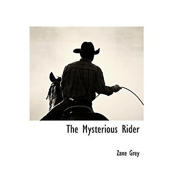 The Mysterious Rider by Zane Grey - 9781117511825 Book