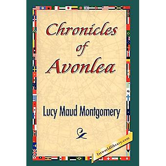 Chronicles of Avonlea by Lucy Maud Montgomery - 9781421841977 Book