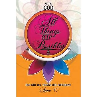 With God All Things Are Possible - But Not All Things Are Expedient by