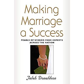 Making Marriage A Success - Pearls of Wisdom from Experts Across the N