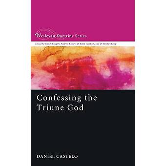 Confessing the Triune God by Daniel Castelo - 9781620325049 Book