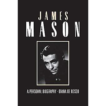 James Mason - a Personal Biography by De Rosso Diane - 9781909040236