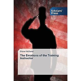 The Emotions of the Training Instructor by McDaniel Grover - 97836397