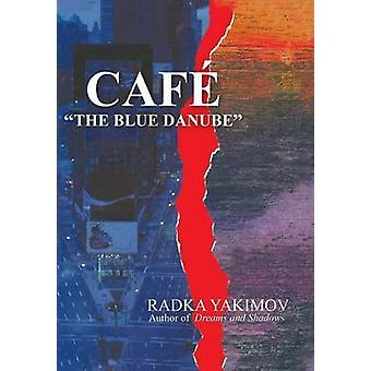 Café de blauwe Donau door Radka Yakimov