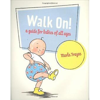 Walk On by Marla Frazee