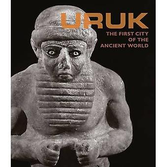 Uruk  First City of the Ancient World by Nicola CrusemannMargarete Van EssMarkus HilgertBeate Salje