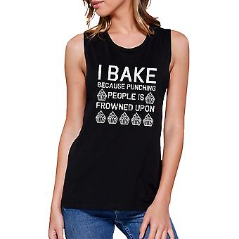 I Bake Because Womens Black Muscle Tank Top Funny Baking Quote