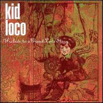 Kid Loco - prélude à une importation USA Grand Love Story [CD]
