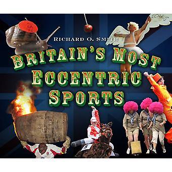 Britain's Most Eccentric Sports by Richard O. Smith - 9780752464138 B