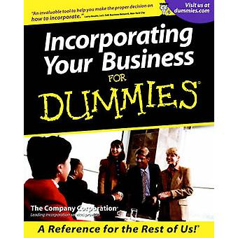 Incorporating Your Business For Dummies by The Company Corporation -