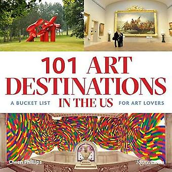 101 Art Destinations in the U.S. - A Bucket For Art Lovers by 101 Art