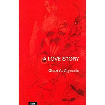 En kärlekshistoria av Ghazi Algosaibi - Robin Bray - 9780863563201 boka