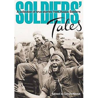 Soldiers' Tales - A Collection of True Stories from Aussie Soldiers by