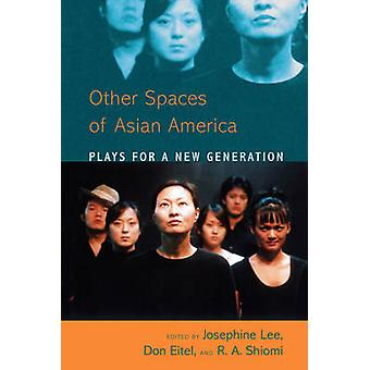 Asian American Plays for a New Generation by Josephine Lee - Donald E