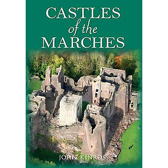 Castles of the Marches by John Kinross - 9781445648002 Book