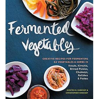 Fermenterade grönsaker av Kristen Shockey - Christopher Shockey - 97816