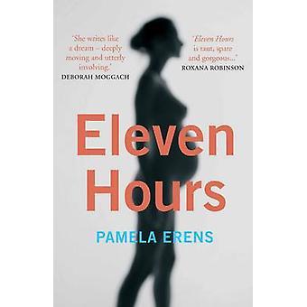 Onze heures - un roman illuminant l'expérience plus qui change la vie