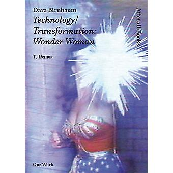 Dara Birnbaum - Technology/Transformation - Wonder Woman by T. J. Demos