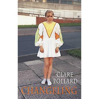 Bortbytingen av Clare Pollard - 9781852249113 bok