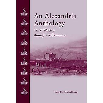 Alexandria antologi - resa skrivande genom århundraden av Mich