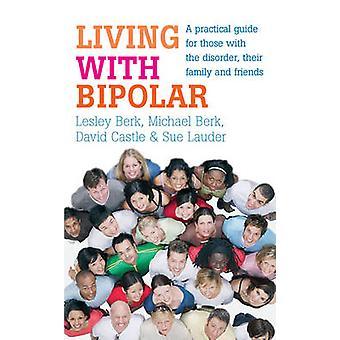 バイポーラと生活 - 障害を持つ人のための実用的なガイド-