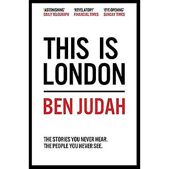 This is London - Life and Death in the World City (Main Market Ed.) by