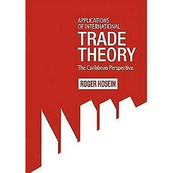 Applications of International Trade Theory - The Caribbean Perspective