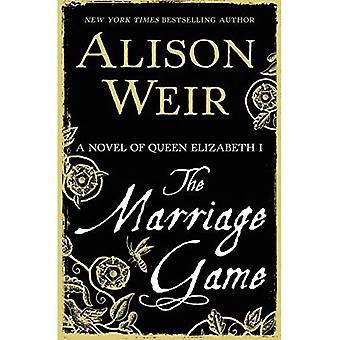 Spelets äktenskap: En roman av drottning Elizabeth I