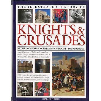 De geïllustreerde geschiedenis van ridders & kruistochten