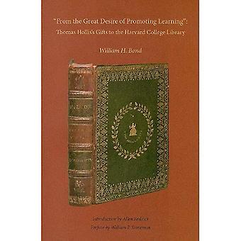 Aus dem großen Wunsch der Förderung des Lernens: Thomas Hollis Geschenke an das Harvard College Library (Harvard Bibliothek...