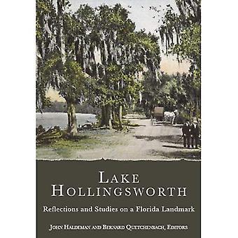 Sjön Hollingsworth: Reflektioner och studier på en Florida Landmark