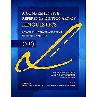 A Comprehensive Reference Dictionary of Linguistics: Concepts, Notions, and Terms