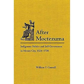 Après Montezuma: Politique indigène et l'autonomie dans la ville de Mexico, 1524-1730