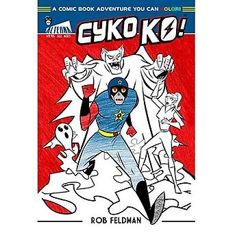 Cyko Ko: A Comic Book Adventure You Can Color!