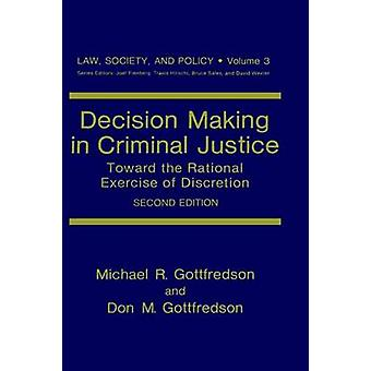 صنع القرار في مجال العدالة الجنائية تجاه ممارسة عقلانية لسلطتها التقديرية جوتفريدسون & مايكل ر.