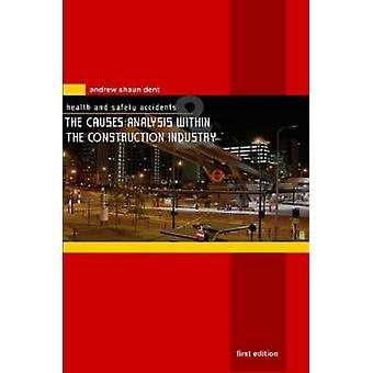 الصحة والسلامة الحوادث وتحليل الأسباب داخل صناعة البناء والتشييد بشون & أندرو