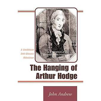 The Hanging of Arthur Hodge A Caribbean AntiSlavery Milestone by Andrew & John