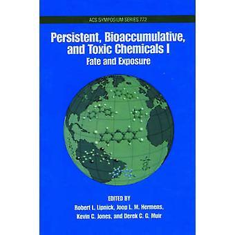 Pesistent Bioaccumulative and Toxic Chemicals I by Muir & Derek C. G.