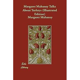 Margaret Mahaney praat over kalkoenen Illustrated Edition door Mahaney & Margaret
