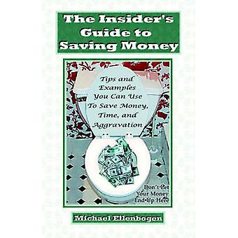The Insiders Guide to Saving Money by Ellenbogen & Michael